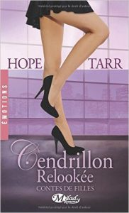 Contes de filles, Tome 2: Cendrillon relookée Poche (French Edition) – Hope Tarr