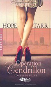 OPéRATION CENDRILLON Contes de Filles, Tome 1 Hope Tarr (French Edition)
